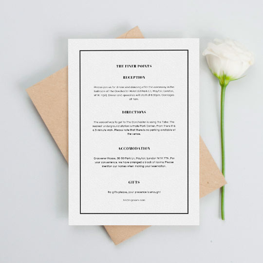 A simple wedding information insert card to match with a wedding invite. It has a thin black border with a few paragraphs of text containing information about and upcoming wedding.