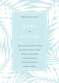 A light blue and white tropical border. This is a modern wedding invitation design with floral imagery.